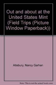 9781404817708: Out and About at the United States Mint (Field Trips)