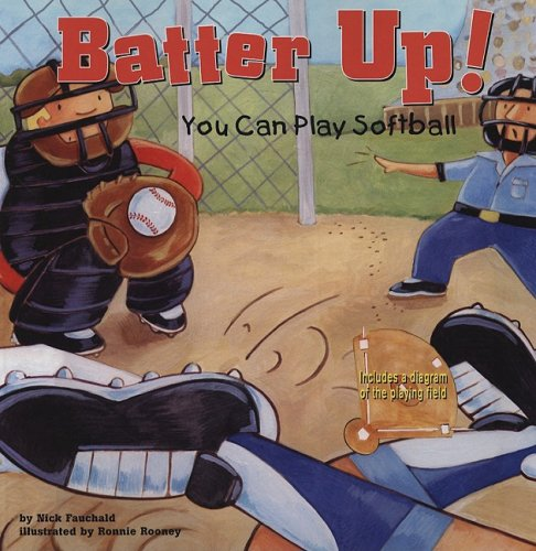 Batter Up!: You Can Play Softball (Game Day): Fauchald, NIck