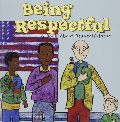 9781404817876: Being Respectful: A Book About Respectfulness (Way to Be!)