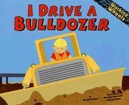 9781404818576: I Drive a Bulldozer (Working Wheels)