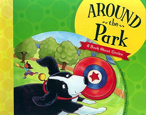 9781404819276: Around the Park: A Book About Circles (Know Your Shapes)