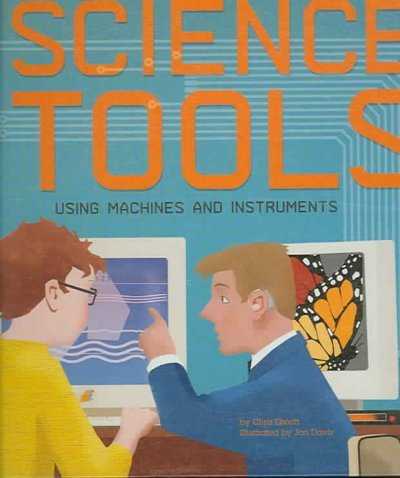 Science Tools: Using Machines and Instruments (Amazing Science): Chris Eboch