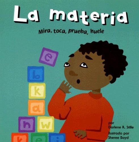 9781404825055: La materia: Mira, toca, prueba, huele (Ciencia asombrosa) (Spanish Edition)