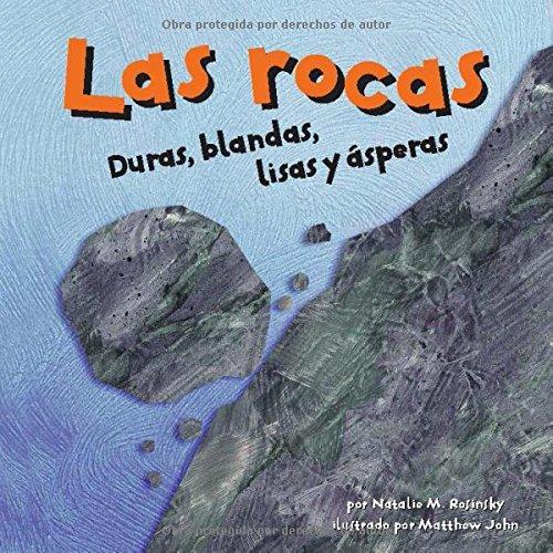 9781404825093: Las rocas: Duras, blandas, lisas y ásperas (Ciencia asombrosa) (Spanish Edition)