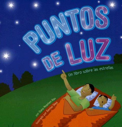 9781404825192: Puntos de luz: Un libro sobre las estrellas (Spots of Light: A Book About the Stars) (Ciencia asombrosa: Exploremos el espacio) (Spanish Edition)