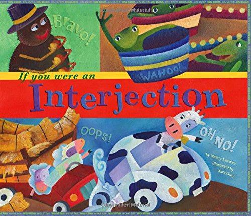 If You Were an Interjection (Word Fun): Loewen, Nancy