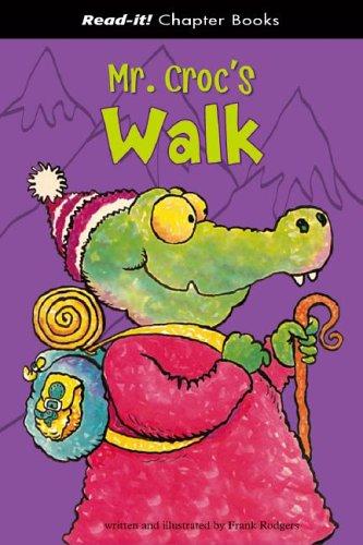 9781404827295: Mr. Croc's Walk (Read-It! Chapter Books)