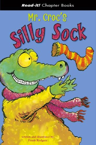 9781404827301: Mr. Croc's Silly Sock (Read-It! Chapter Books)