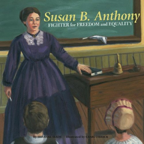 9781404831049: Susan B. Anthony: Fighter for Freedom and Equalilty (Biographies)