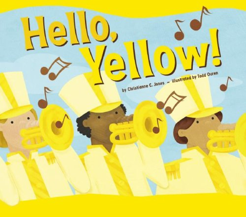 Hello, Yellow! (Know Your Colors): Christianne C. Jones