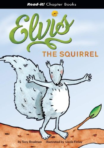 9781404831193: Elvis the Squirrel (Read-It! Chapter Books)