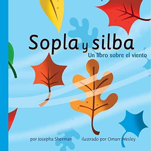 9781404832176: Sopla y Silba: Un Libro Sobre el Viento (Ciencia asombrosa: El tiempo) (Spanish Edition)