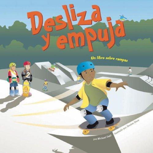 Desliza y Empuja: Un Libro Sobre Rampas (Ciencia asombrosa: Las máquinas sencillas) (Spanish...