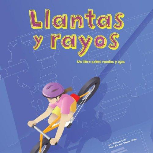 9781404832350: Llantas y Rayos: Un Libro Sobre Ruedas y Ejes (Ciencia Asombrosa) (Spanish Edition)