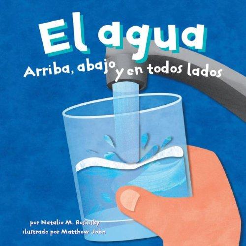 9781404832381: El Agua/Water: Arriba, Abajo Y En Todos Lados/ Up, Down, and All Around (Ciencia Asombrosa)