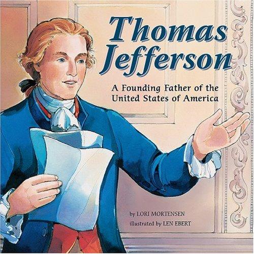 Thomas Jefferson: A Founding Father of the United States of America (Biographies): Lori Mortensen