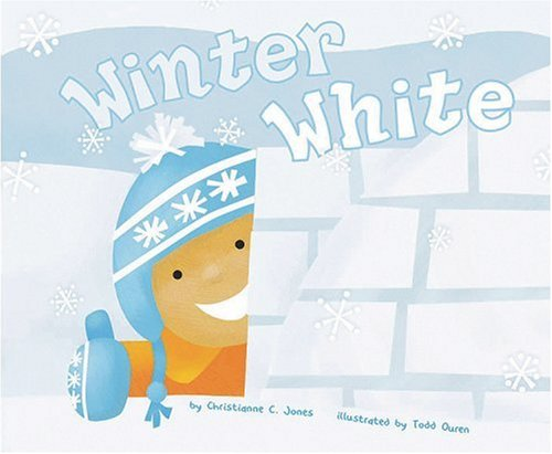 Winter White (Know Your Colors) (1404837663) by Christianne C. Jones