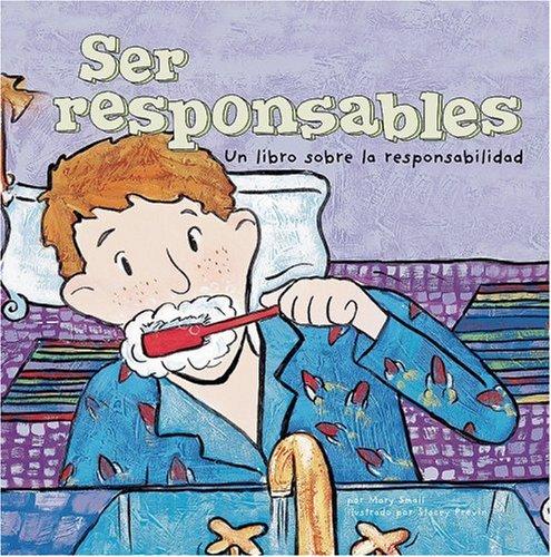9781404838475: Ser responsables: Un libro sobre la responsabilidad (Being Responsible: A Book About Responsibility) (¡Asi somos!) (Spanish Edition)