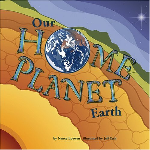 Our Home Planet: Earth (Amazing Science: Planets): Nancy Loewen