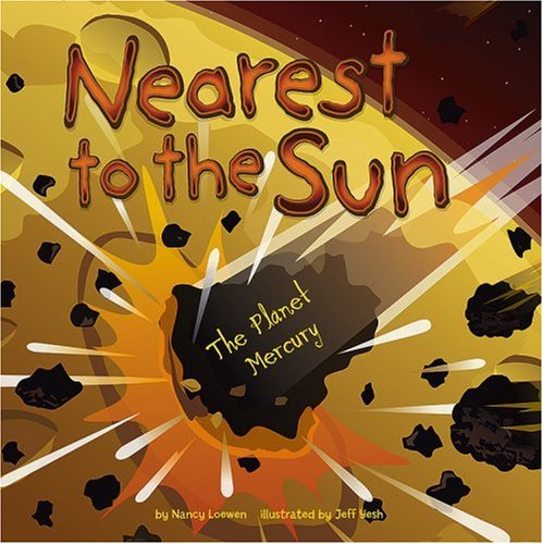 9781404839632: Nearest to the Sun: The Planet Mercury (Amazing Science: Planets)