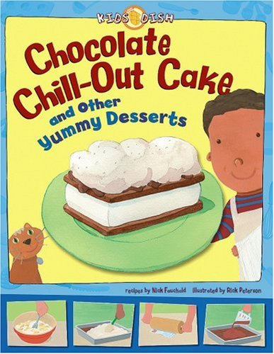 9781404839977: Chocolate Chill-out Cake: and Other Yummy Desserts (Kids Dish)