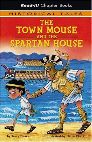 The Town Mouse and the Spartan House (Read-It! Chapter Books: Historical Tales) (1404840524) by Terry Deary