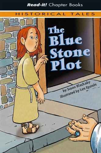 9781404840621: The Blue Stone Plot (Read-It! Chapter Books: Historical Tales)
