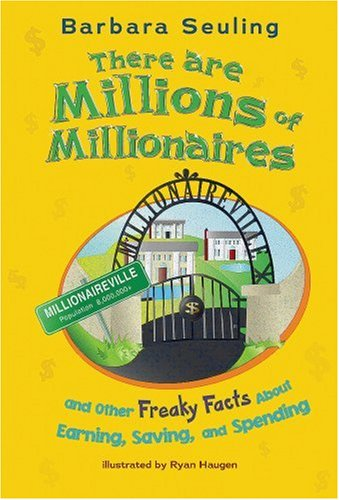 9781404841154: There are Millions of Millionaires: and Other Freaky Facts About Earning, Saving, and Spending