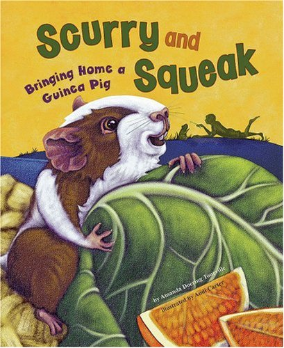 Scurry and Squeak: Bringing Home a Guinea: Doering Tourville, Amanda