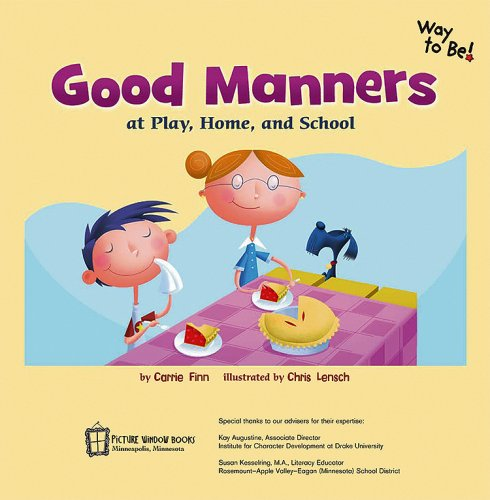 Good Manners: At Play, Home, and School (Way To Be!: Manners): Carrie Finn