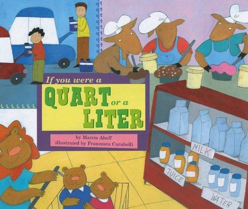 If You Were a Quart or a Liter (Math Fun): Aboff, Marcie