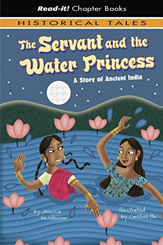 9781404852259: The Servant and the Water Princess: A Story of Ancient India (Read-It! Chapter Books: Historical Tales)