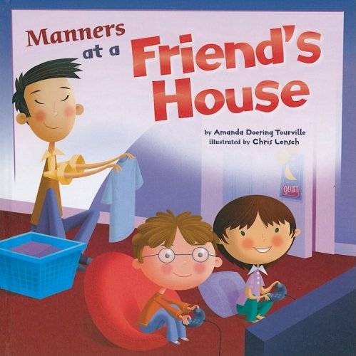 Manners at a Friend's House (Way To Be!: Manners): Doering Tourville, Amanda