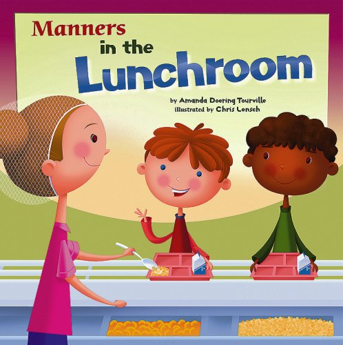 Manners in the Lunchroom (Way to Be! Manners): Tourville, Amanda Doering