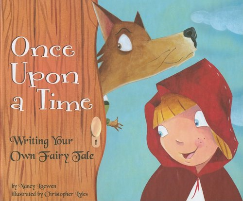 Once Upon a Time: Writing Your Own Fairy Tale (Writer's Toolbox): Loewen, Nancy
