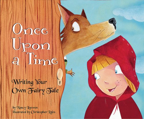 Once Upon a Time: Writing Your Own Fairy Tale (Writer's Toolbox) (1404853367) by Nancy Loewen