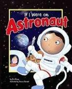 9781404855342: If I Were an Astronaut (Dream Big!)