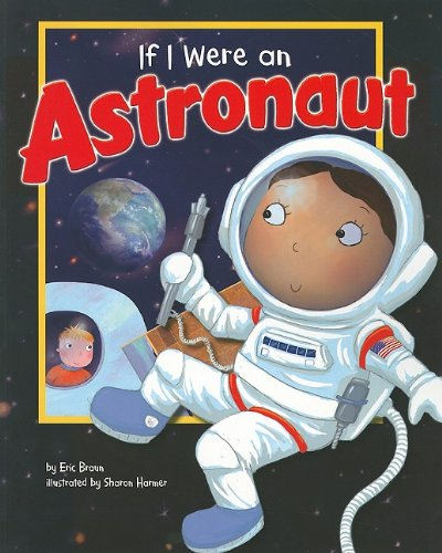 9781404857100: If I Were an Astronaut (Dream Big!)