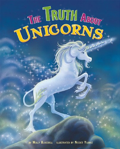 9781404857483: The Truth About Unicorns (Fairy-Tale Superstars)