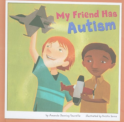 My Friend Has Autism (Friends with Disabilities): Amanda Doering Tourville
