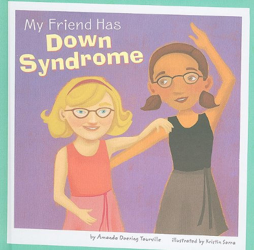 My Friend Has Down Syndrome (Friends With: Amanda Doering Tourville