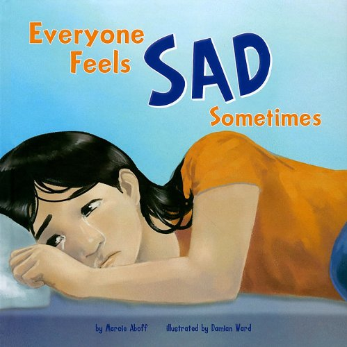 9781404857551: Everyone Feels Sad Sometimes (Everyone Has Feelings)