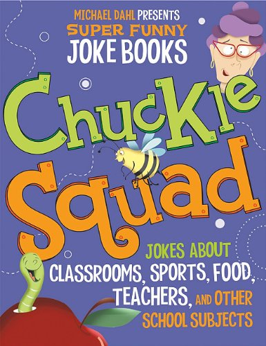 9781404857735: Chuckle Squad: Jokes About Classrooms, Sports, Food, Teachers, and Other School Subjects (Michael Dahl Presents Super Funny Joke Books)