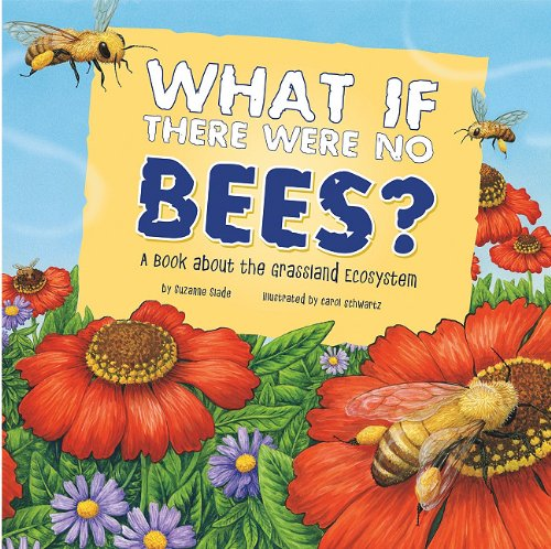 9781404860193: What If There Were No Bees?: A Book About the Grassland Ecosystem (Food Chain Reactions)