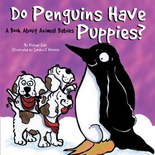 9781404862326: Do Penguins Have Puppies?: A Book About Animal Babies (Animals All Around)