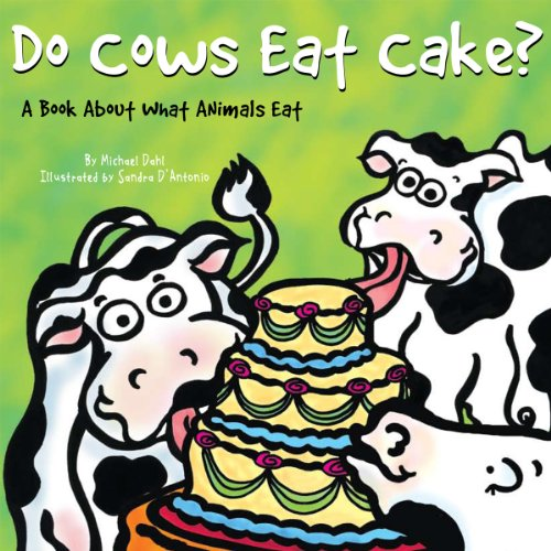 9781404862340: Do Cows Eat Cake?: A Book About What Animals Eat (Animals All Around)