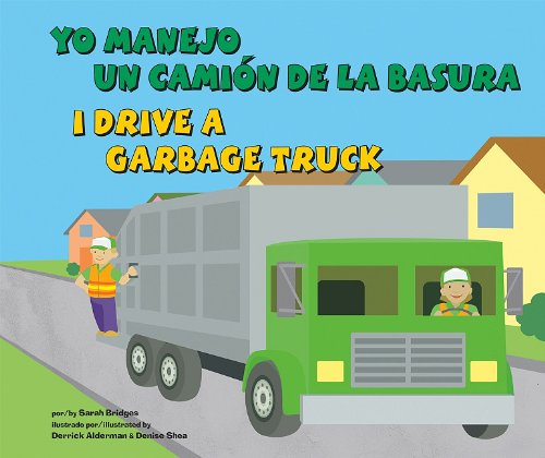 9781404863033: Yo manejo un camión de la basura/I Drive a Garbage Truck (Vehículos de trabajo/Working Wheels) (Multilingual Edition)