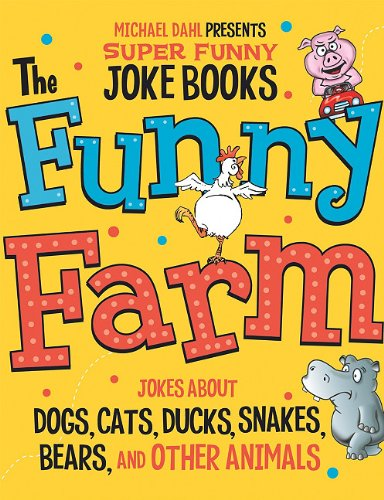 The Funny Farm: Jokes About Dogs, Cats,: Michael Dahl, Mark