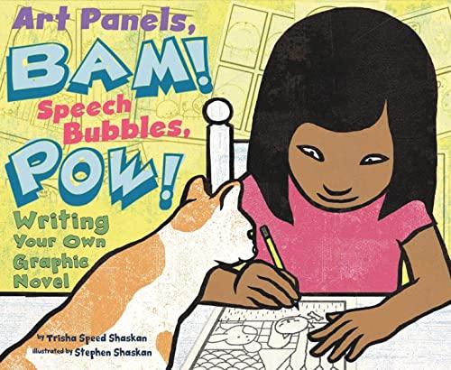 9781404863934: Art Panels, BAM! Speech Bubbles, POW!: Writing Your Own Graphic Novel (Writer's Toolbox)