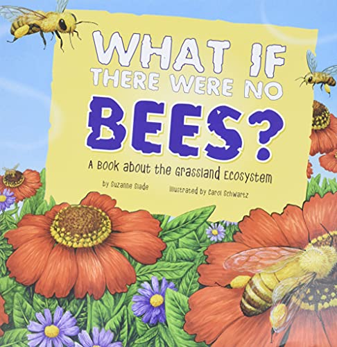 9781404863941: What If There Were No Bees?: A Book About the Grassland Ecosystem (Food Chain Reactions)
